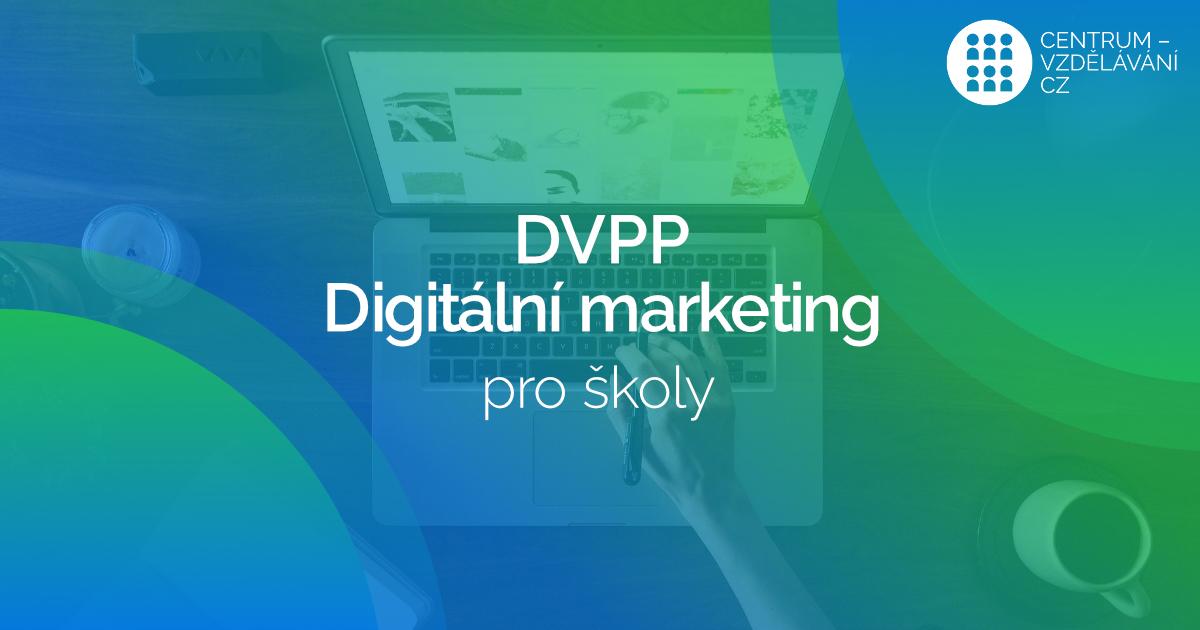 DVPP - Digitální marketing pro školy
