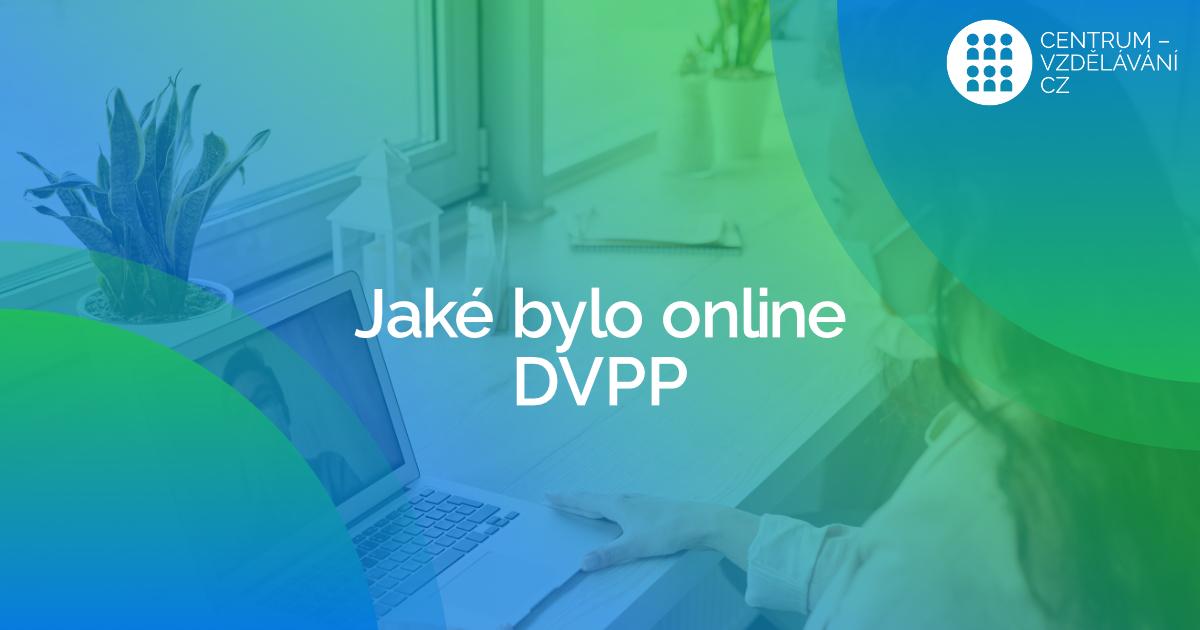 Jaké bylo online vzdělávání DVPP kurzů