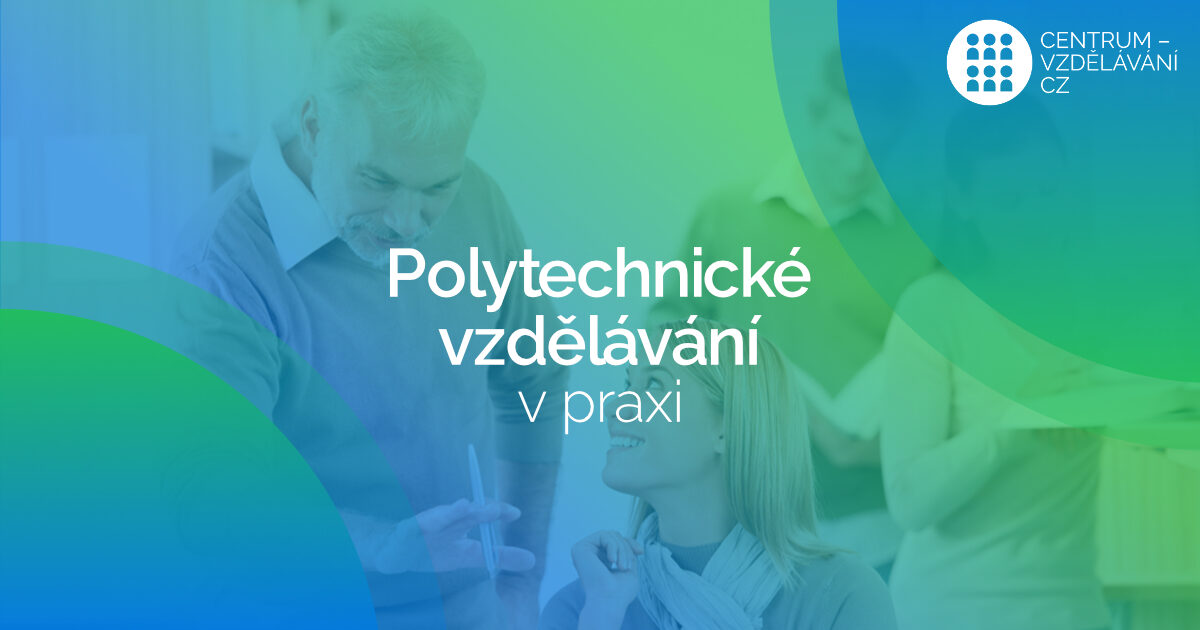 DVPP - Polytechnické vzdělávání v praxi