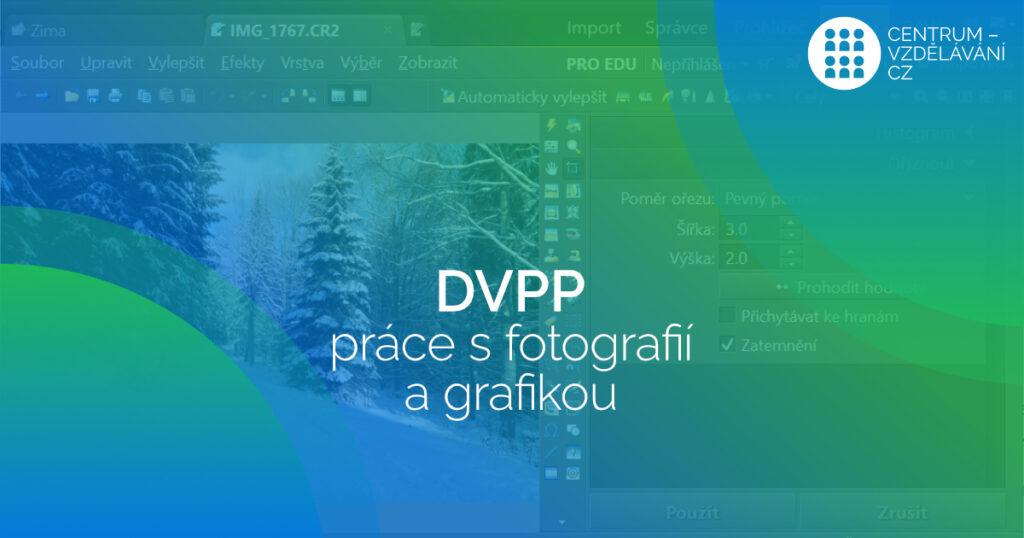 Práce s fotografií a grafikou pro učitele ZŠ a SŠ