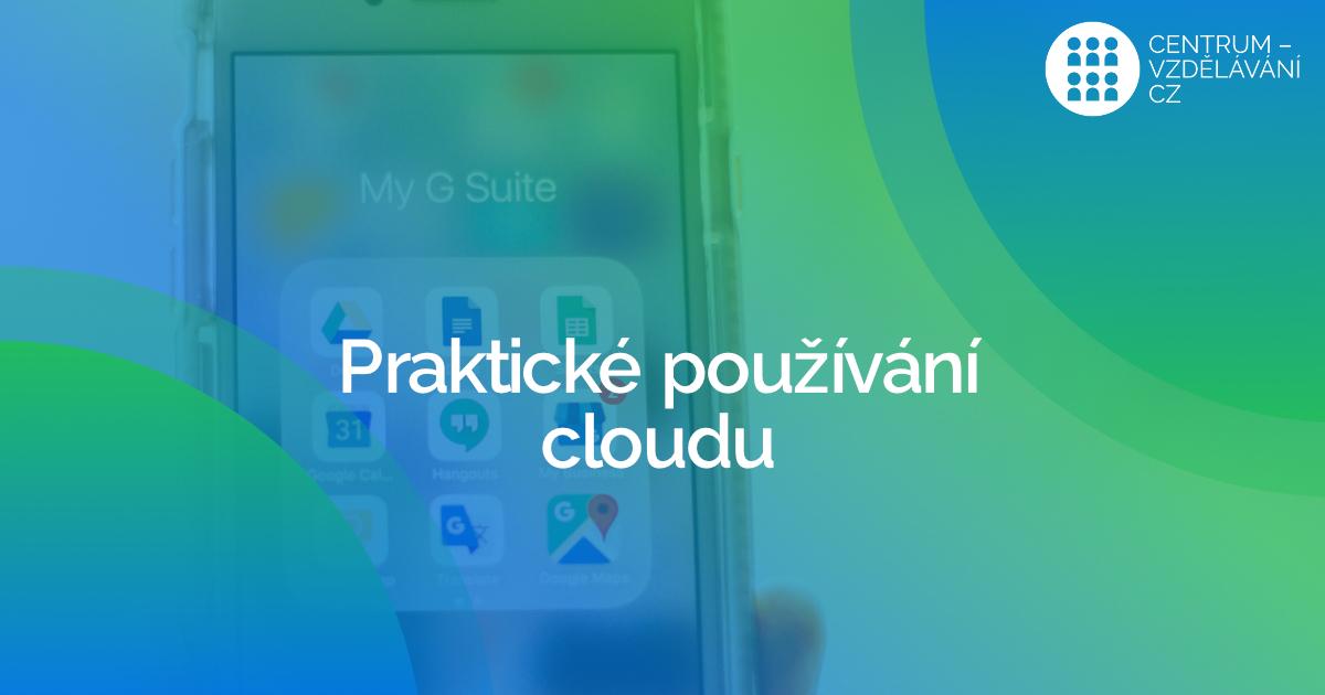 Praktické používání Cloudu