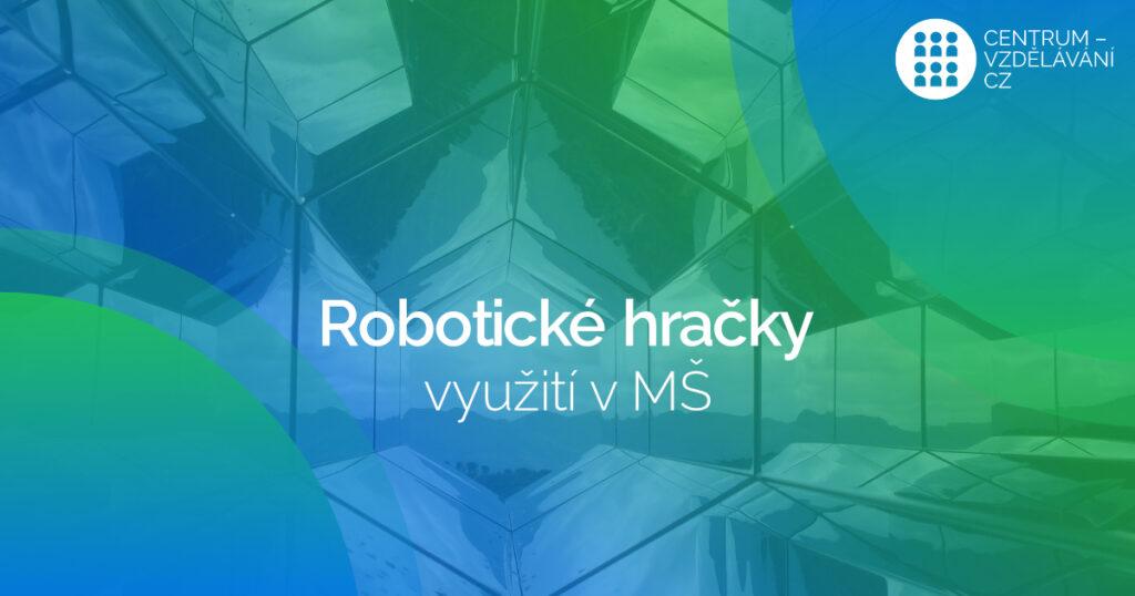 DVPP Využití robotických hraček ve výuce MŠ