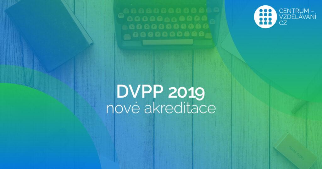 Nové akreditace DVPP
