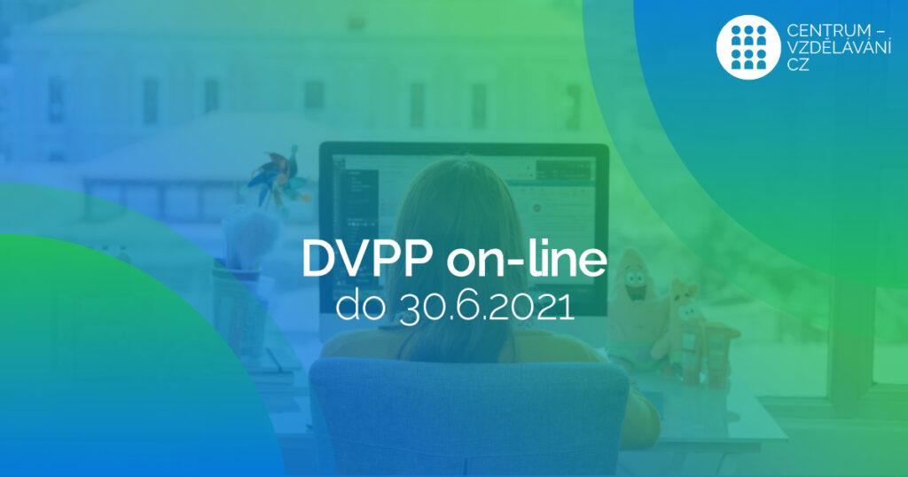 DVPP on-line do 30.6. 2021