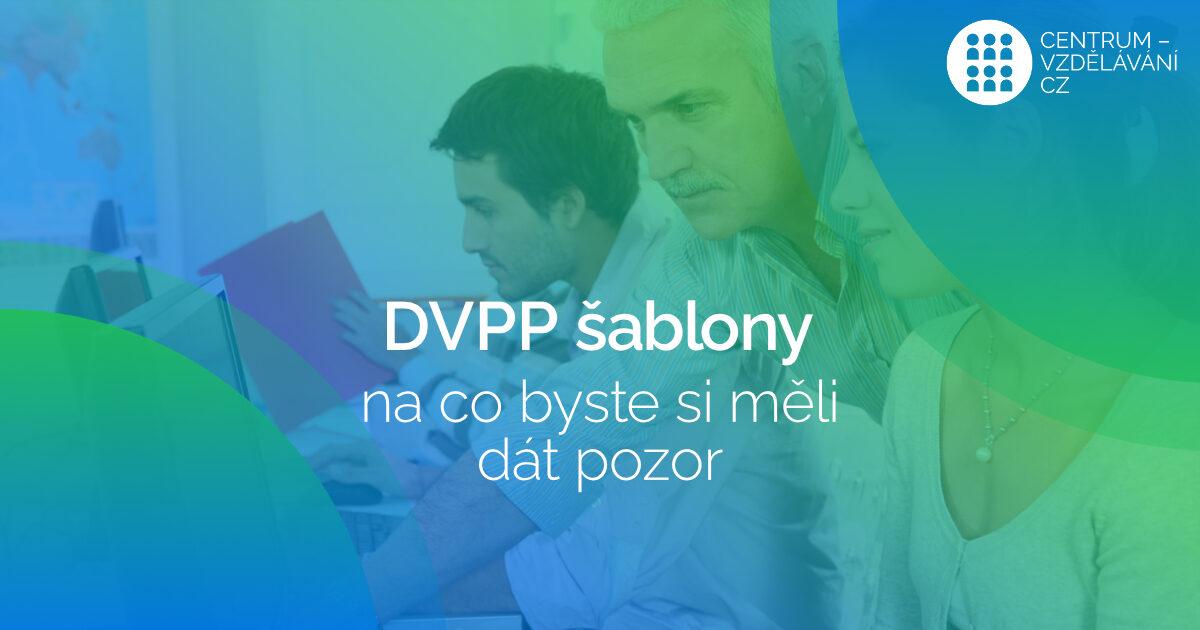 DVPP sablony - na co byste si meli dat pozor