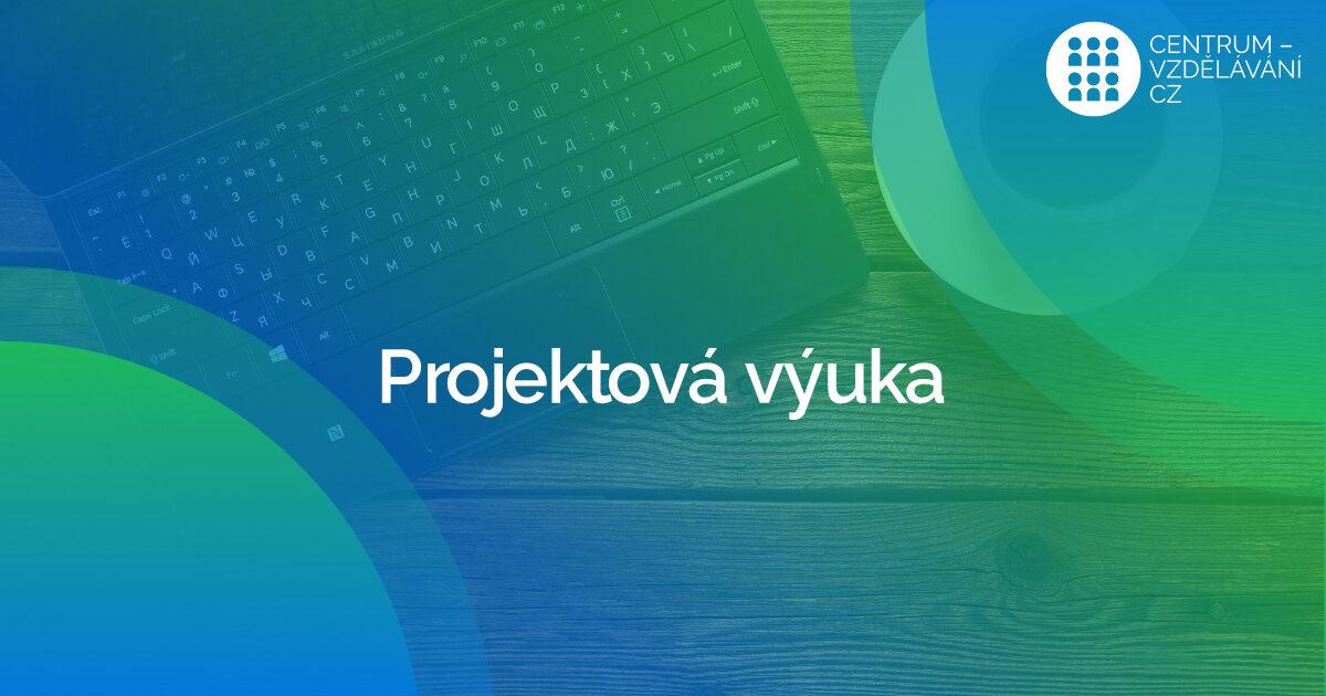 Nový-kurz-zaměřený-na-projektovou-výuku-(8-hodin)-pro-SŠ-nebo-VOŠ