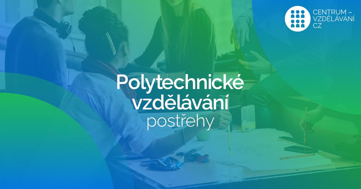 Polytechnické vzdělávání - Vzdělávání pedagogů středních škol - postřehy