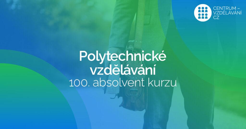 """Více jak 100 absolventů DVPP kurzu """"Polytechnické vzdělávání"""""""