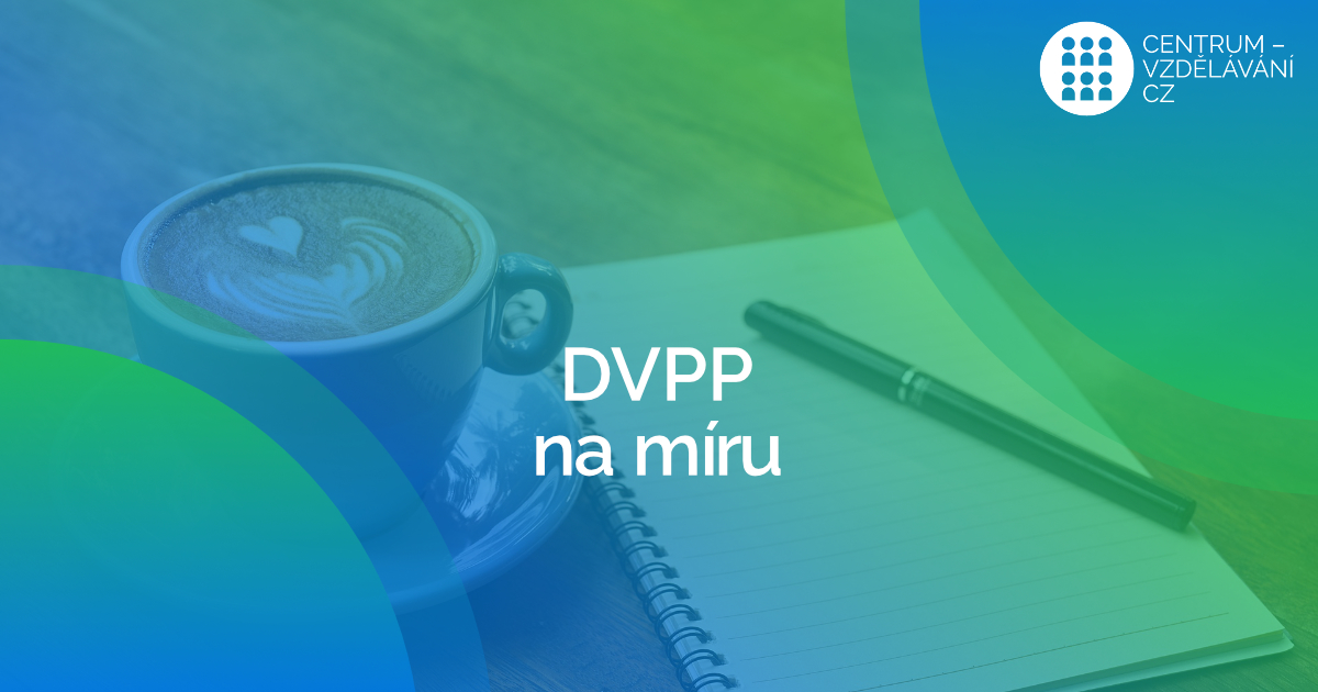 Vzdělávací kurzy DVPP na míru